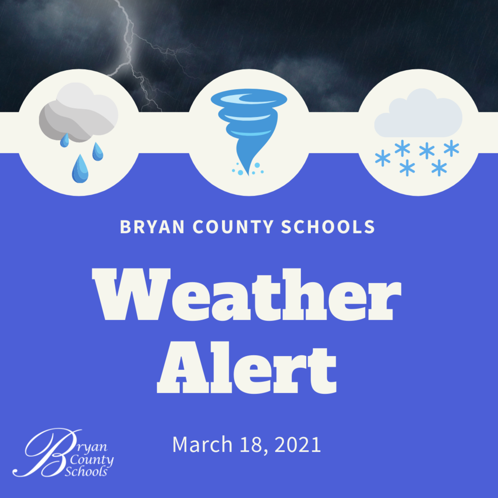 Weather Alert for Bryan County Schools - 3/18/21