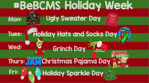 #BeBCMS Holiday Week