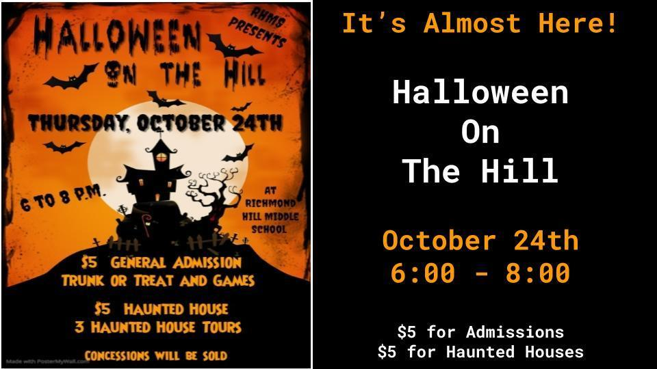 Halloween on the Hill, October 24th from 6:00 - 8:00  $5 Admission  $5 Haunted Houses